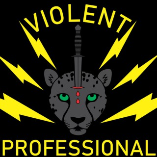 Violent Professional Podcast