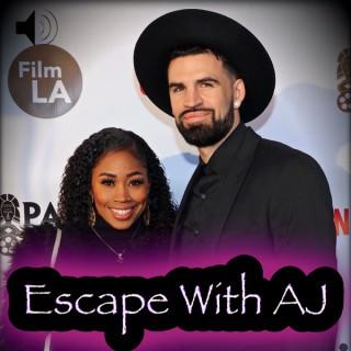 Escape With AJ