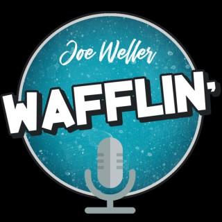 Wafflin' by Joe Weller