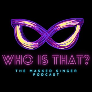 Who Is That? The Masked Singer Podcast