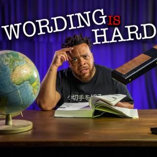 Wording is Hard
