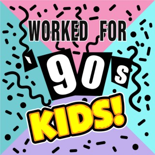 Worked For '90s Kids!