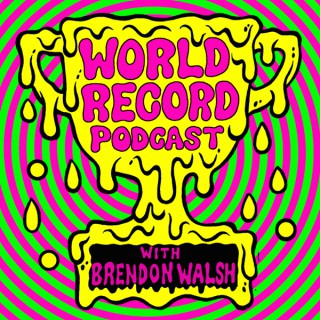 World Record Podcast with Brendon Walsh