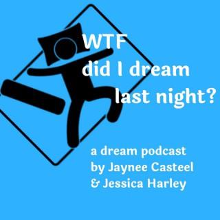 WTF Did I Dream Last Night?