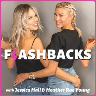 Flashbacks with Jessica Hall and Heather Rae Young