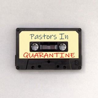 Pastors in Quarantine
