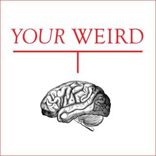 YOUR Weird