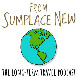 From Sumplace New: The Long-Term Travel Podcast