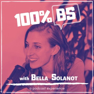 100% BS with Bella Solanot