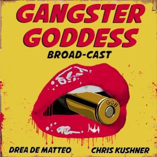 Gangster Goddess Broad-cast