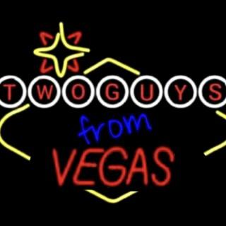 2 Guys from Vegas