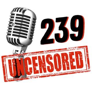 239 UNCENSORED