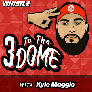 3 To The Dome: A Basketball Podcast with Kyle Maggio