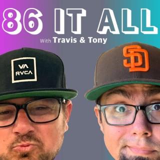 86 It All