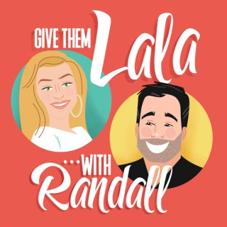 Give Them Lala ... with Randall