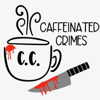 Caffeinated Crimes