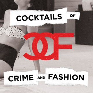 Cocktails of Crime and Fashion