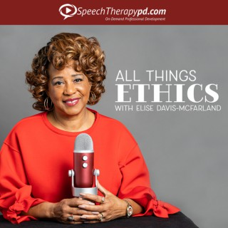 All Things Ethics: A Speech Language Pathology Podcast