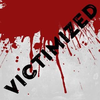 Victimized