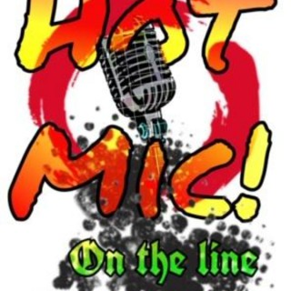 Hot Mic! On The Line