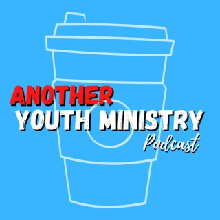 Another Youth Ministry Podcast