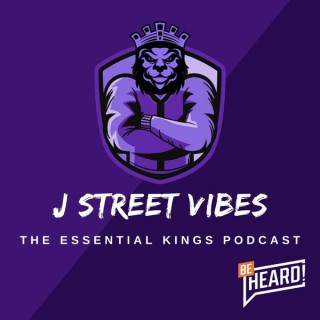 J Street Vibes: The Essential Kings Podcast