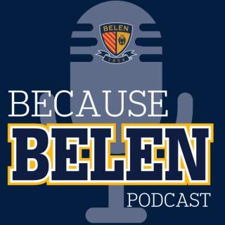 Because Belen Podcast