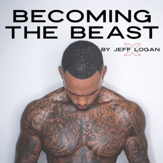 BECOMING THE BEAST by Jeff Logan