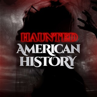 Haunted American History