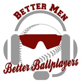 Better Men, Better Ballplayers