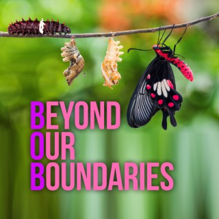 Beyond Our Boundaries - A Fundamental Transformation and Motivational Journey with Bob Galletta.