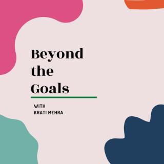Beyond The Goals