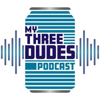 My Three Dudes
