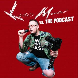 Knives Monroe vs. The Podcast