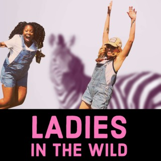 Ladies in the Wild