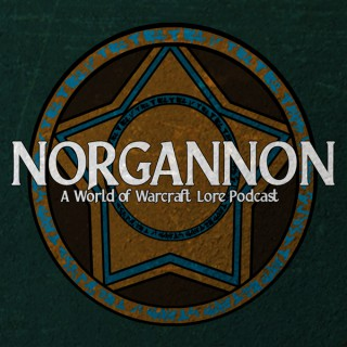 Norgannon - A World of Warcraft Lore Podcast