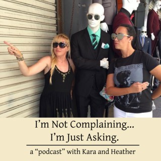 Not Complaining...Just Asking Podcast