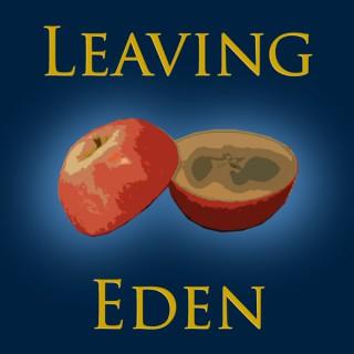 Leaving Eden Podcast