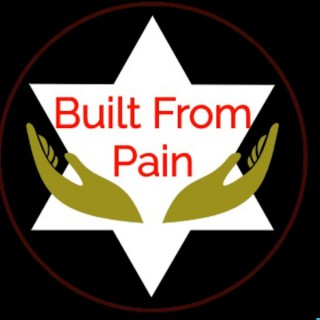 Built From Pain