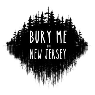 Bury Me In NJ