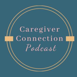 Caregiver Connection Podcast
