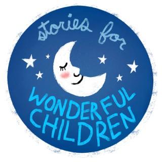 Stories for Wonderful Children