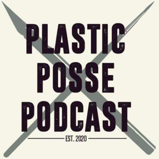 Plastic Posse Podcast