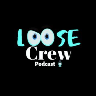 Loose Crew Podcast