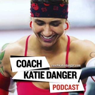 Coach Katie Danger Podcast