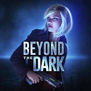 Beyond the Dark