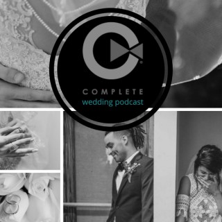 COMPLETE wedding podcast