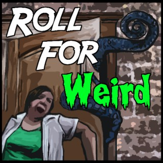 Roll for Weird | A Monster of the Week Actual Play