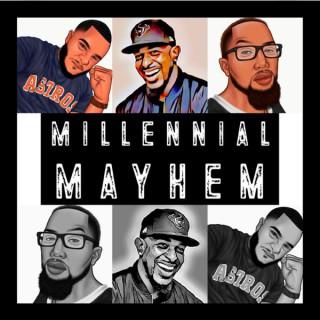 Millennial Mayhem