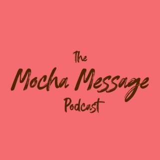 Mocha Message Podcast